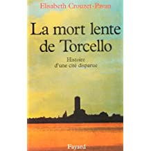 LA MORT LENTE DE TORCELLO: HIS.D'UNE CITÉ DISPARUE