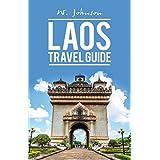 Laos: Laos Travel Guide (Laos Travel Guide, Laos History Book 1)