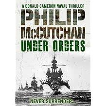 Under Orders (Donald Cameron Naval Thriller Book 3)