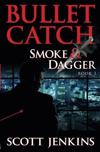 Bullet Catch: Smoke & Dagger Book 1 pdf epub