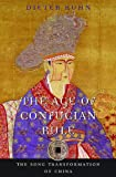 The Age of Confucian Rule, Dieter Kuhn, 0674062027