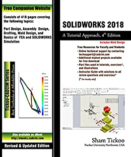 SOLIDWORKS 2018: A Tutorial Approach, 4th Edition, Prof
