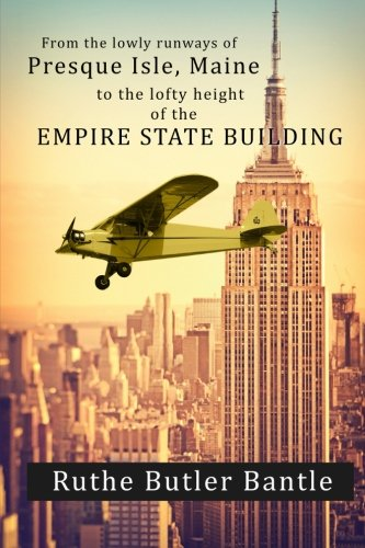 From the lowly runways of Presque Isle, Maine to the lofty height of the Empire State Building