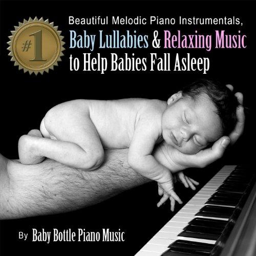 Rockabye Baby Dreams By Baby Bottle Piano Music On Amazon