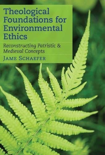 - Theological Foundations for Environmental Ethics: Reconstructing Patristic and Medieval Concepts