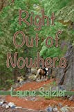 Right Out of Nowhere, Laurie Salzler, 1935627600