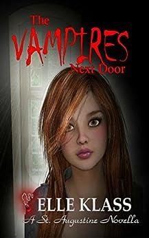 The Vampires Next Door: A St. Augustine Novella (The Bloodseekers Book 1) by [Klass, Elle]