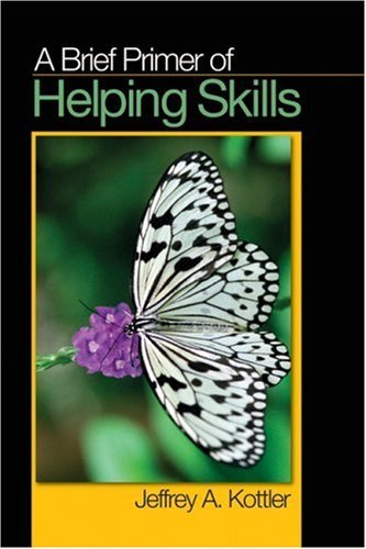 By Jeffrey A. Kottler - Brief Primer of Helping Skills: 1st (first) Edition