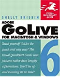 Adobe GoLive 6 for Macintosh and Windows: Visual QuickStart Guide (Visual QuickStart Guides)