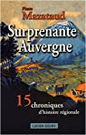 SURPRENANTE AUVERGNE, 15 CHRONIQUES D'HISTOIRES REGION. par Mazataud