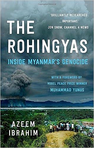 The Rohingyas Inside Myanmar S Genocide Azeem Ibrahim Muhammad