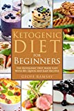 Ketogenic Diet For Beginners: The Ketogenic Diet