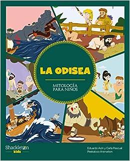 La Odisea: 1 (Mitología para niños): Amazon.es: Pascual Roig, Carla, Acín Dal Maschio, Eduardo, Peekaboo Animation: Libros