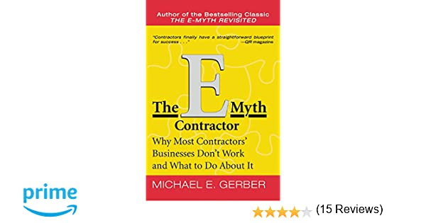 The E Myth Contractor Why Most Contractors Businesses Dont Work