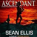 Ascendant: A Mira Raiden Adventure, Dark Trinity Audiobook by Sean Ellis Narrated by Jeffrey S. Fellin
