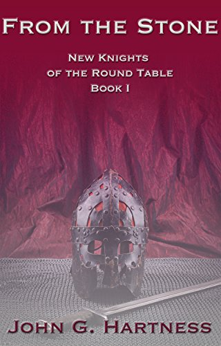 From the Stone (New Knights of the Round Table Book 1)