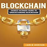 Blockchain: Easiest Ultimate Guide to Understand Blockchain | Jared Norton