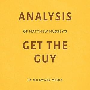 Analysis of Matthew Hussey's Get the Guy Hörbuch von  Milkyway Media Gesprochen von: Marnye Young