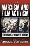 "BOOKS RECEIVED: Ewa Mazierska and Lars Kristensen, eds., ""Marxism and Film Activism: Screening Alternative Worlds"" (Berghahn Books, 2018)"