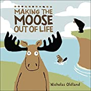 Making the Moose Out of Life (Life in the Wild)