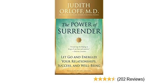 The power of surrender let go and energize your relationships the power of surrender let go and energize your relationships success and well being kindle edition by judith orloff religion spirituality kindle fandeluxe Gallery