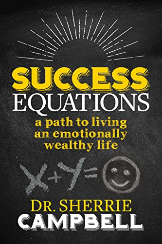 Success Equations: A Path to Living an Emotionally Wealthy Life