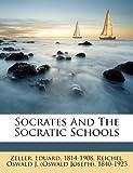 Socrates and the Socratic Schools, Zeller Eduard 1814-1908, 1246443732