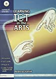 Learning ICT in the Arts, Andrew Hamill, 1843123134