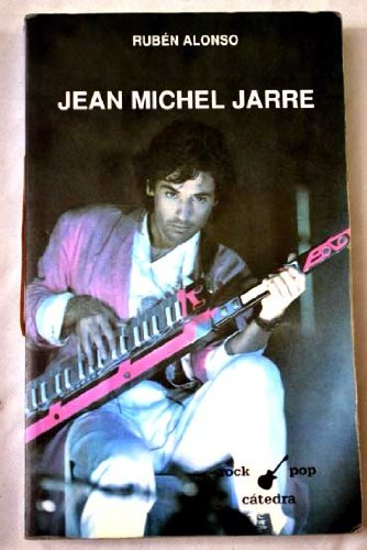 Jean Michel Jarre (Rock/Pop Catedra) (Spanish Edition)