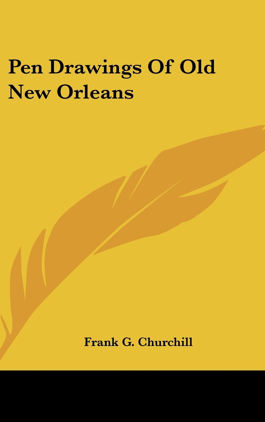 Read Online Pen Drawings Of Old New Orleans pdf