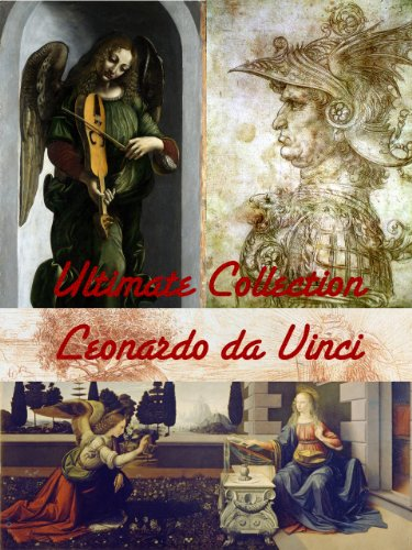 ULTIMATE Leonardo da Vinci Artwork Collection! 200+ Paintings, Drawings, Inventions, Portraits, Virtual Fine Art Museum (Great Visual Arts Content Book ()