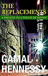 The Replacements: A Prelude to A Touch of Honey (The Crime and Passion Series)