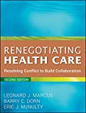 img - for Renegotiating Health Care: Resolving Conflict to Build Collaboration book / textbook / text book