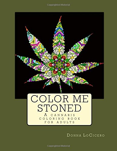 Color Me Stoned: a cannabis coloring book for adults