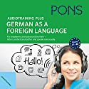 Audiotraining Plus - German as a foreign language: For beginners and advanced learners - listen, understand better and speak more easily Hörbuch von Anke Levin-Steinmann, Christine Breslauer Gesprochen von: Petra Glunz-Grosch, Bert Cöll, Robert Atzlinger, Joachim Bräutigam, Cornelius Dane