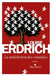 La malédiction des colombes : roman, Erdrich, Louise