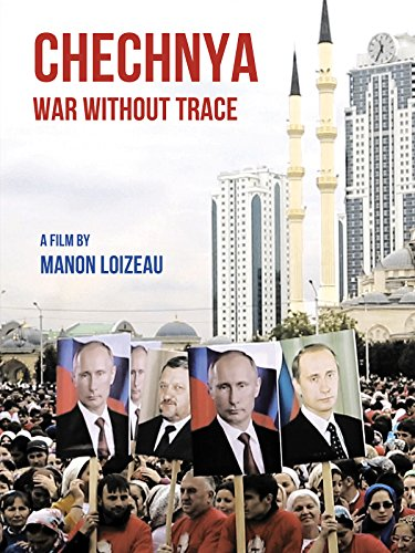 Chechnya: War Without Trace (Want To Be Dominated By A Woman)