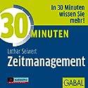30 Minuten Zeitmanagement Hörbuch von Lothar J. Seiwert Gesprochen von: Lothar J. Seiwert