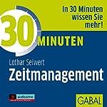 30 Minuten Zeitmanagement | Lothar J. Seiwert