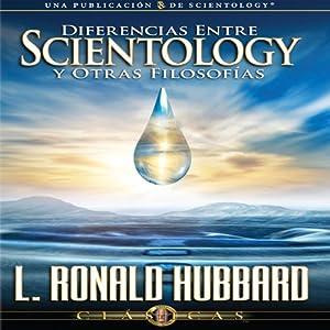 Diferencias Entre Scientology Y Otras Filosofías [Differences Between Scientology & Other Philosophies, Spanish Castilian Edition] Audiobook