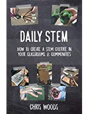 Daily STEM: How to Create a STEM Culture in Your Classrooms & Communities