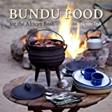 Bundu Food for the African Bush, Rita van Dyk, 1432301845
