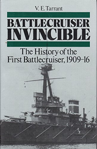Battlecruiser Invincible: The History of the First Battlecruiser, 1909-16 (Warship Design Histories)