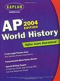 Kaplan AP World History 2004, Kaplan Publishing Staff, 0743252098