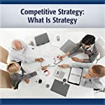 Competitive Strategy: What Is Strategy | Michael Porter