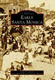 Early Santa Monica, Louise B. Gabriel and Santa Monica Historical Society Museum, 0738531448