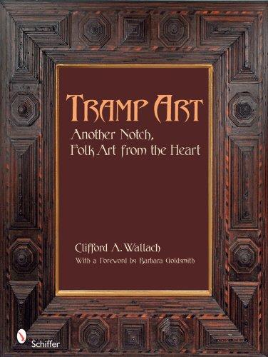 Tramp Folk Art - Tramp Art, Another Notch: Folk Art from the Heart