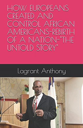 "Books : HOW EUROPEANS CREATED AND CONTROL AFRICAN AMERICANS-REBIRTH OF A NATION-""THE UNTOLD STORY"""