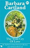 The Wild Cry of Love by Barbara Cartland front cover