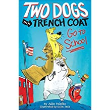 Two Dogs in a Trench Coat Go to School: Book 1